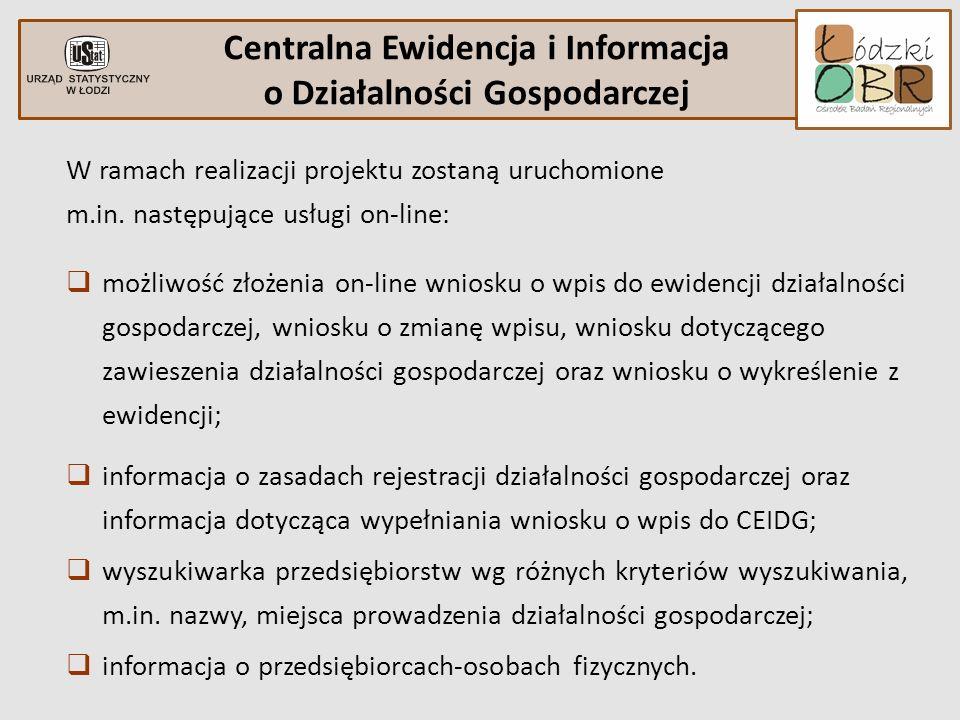 W ramach realizacji projektu zostaną uruchomione m.in. następujące usługi on-line: możliwość złożenia on-line wniosku o wpis do ewidencji działalności