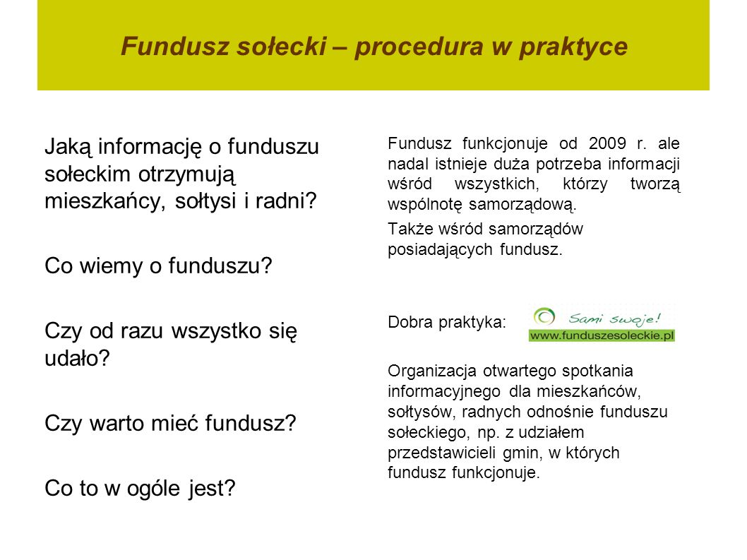 Fundusz sołecki – procedura w praktyce Jaką informację o funduszu sołeckim otrzymują mieszkańcy, sołtysi i radni? Co wiemy o funduszu? Czy od razu wsz