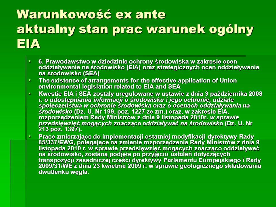Warunkowość ex ante aktualny stan prac warunek ogólny EIA 6. Prawodawstwo w dziedzinie ochrony środowiska w zakresie ocen oddziaływania na środowisko