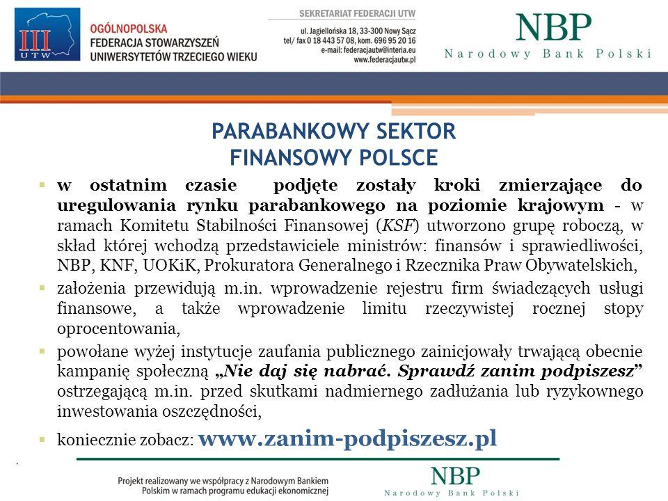 PARABANKOWY SEKTOR FINANSOWY POLSCE w ostatnim czasie podjęte zostały kroki zmierzające do uregulowania rynku parabankowego na poziomie krajowym - w r