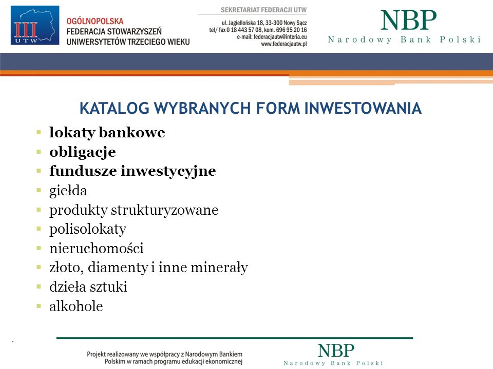 KATALOG WYBRANYCH FORM INWESTOWANIA lokaty bankowe obligacje fundusze inwestycyjne giełda produkty strukturyzowane polisolokaty nieruchomości złoto, d
