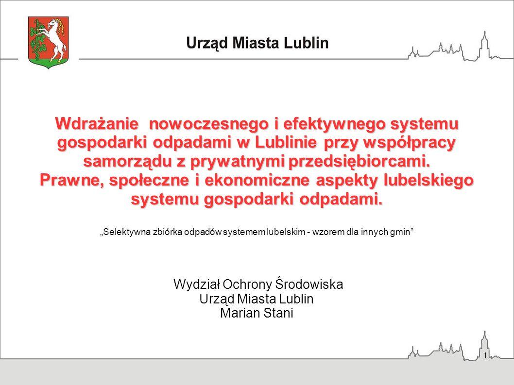 1 Wdrażanie nowoczesnego i efektywnego systemu gospodarki odpadami w Lublinie przy współpracy samorządu z prywatnymi przedsiębiorcami. Prawne, społecz