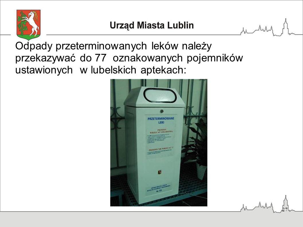 27 Odpady przeterminowanych leków należy przekazywać do 77 oznakowanych pojemników ustawionych w lubelskich aptekach: