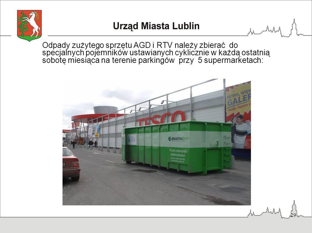 29 Odpady zużytego sprzętu AGD i RTV należy zbierać do specjalnych pojemników ustawianych cyklicznie w każdą ostatnią sobotę miesiąca na terenie parki