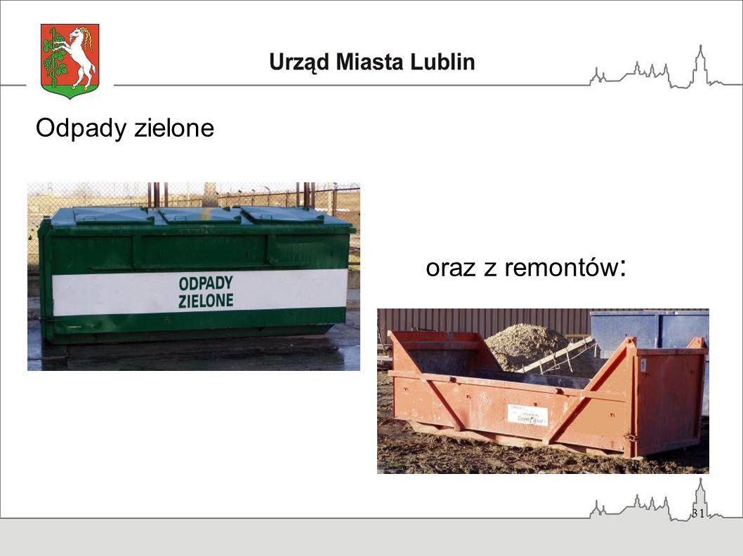 31 Odpady zielone oraz z remontów :