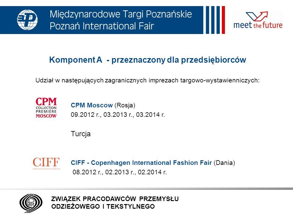 7.01.12 Komponent A - przeznaczony dla przedsiębiorców Udział w następujących zagranicznych imprezach targowo-wystawienniczych: CPM Moscow (Rosja) 09.2012 r., 03.2013 r., 03.2014 r.