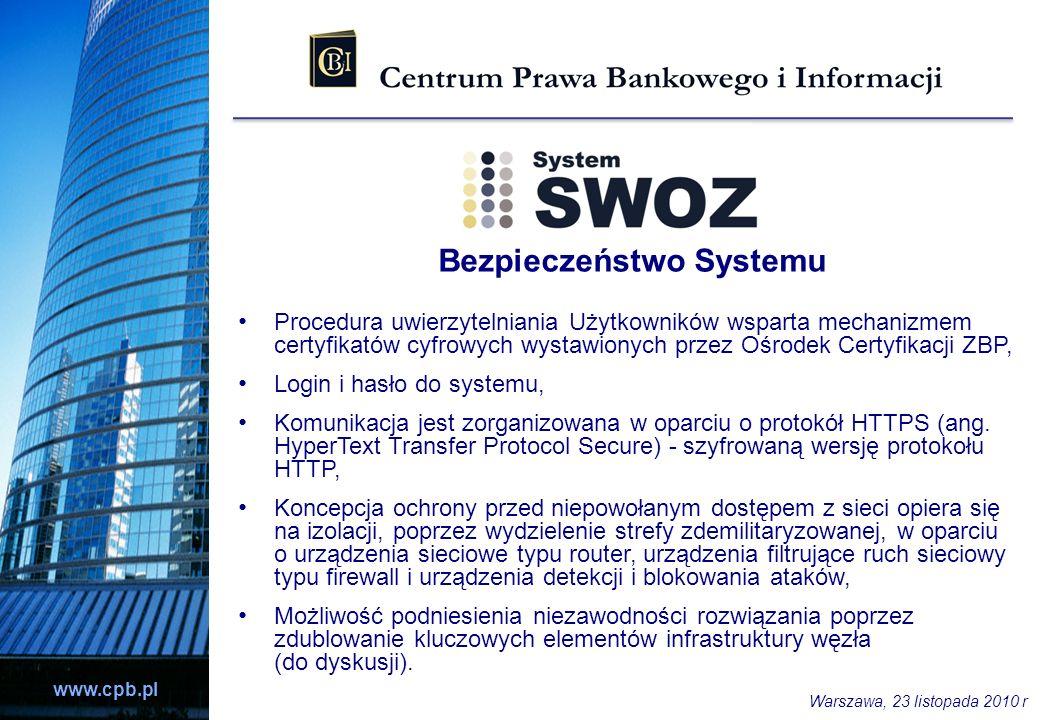 www.cpb.pl Bezpieczeństwo Systemu Procedura uwierzytelniania Użytkowników wsparta mechanizmem certyfikatów cyfrowych wystawionych przez Ośrodek Certyf