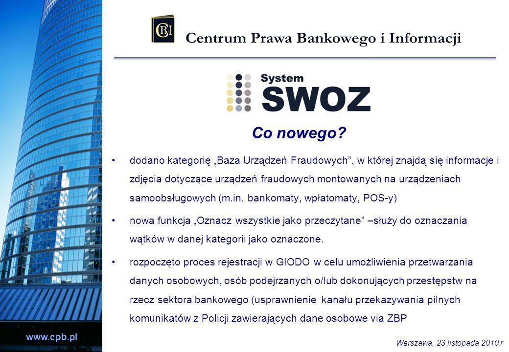 www.cpb.pl Co nowego? dodano kategorię Baza Urządzeń Fraudowych, w której znajdą się informacje i zdjęcia dotyczące urządzeń fraudowych montowanych na