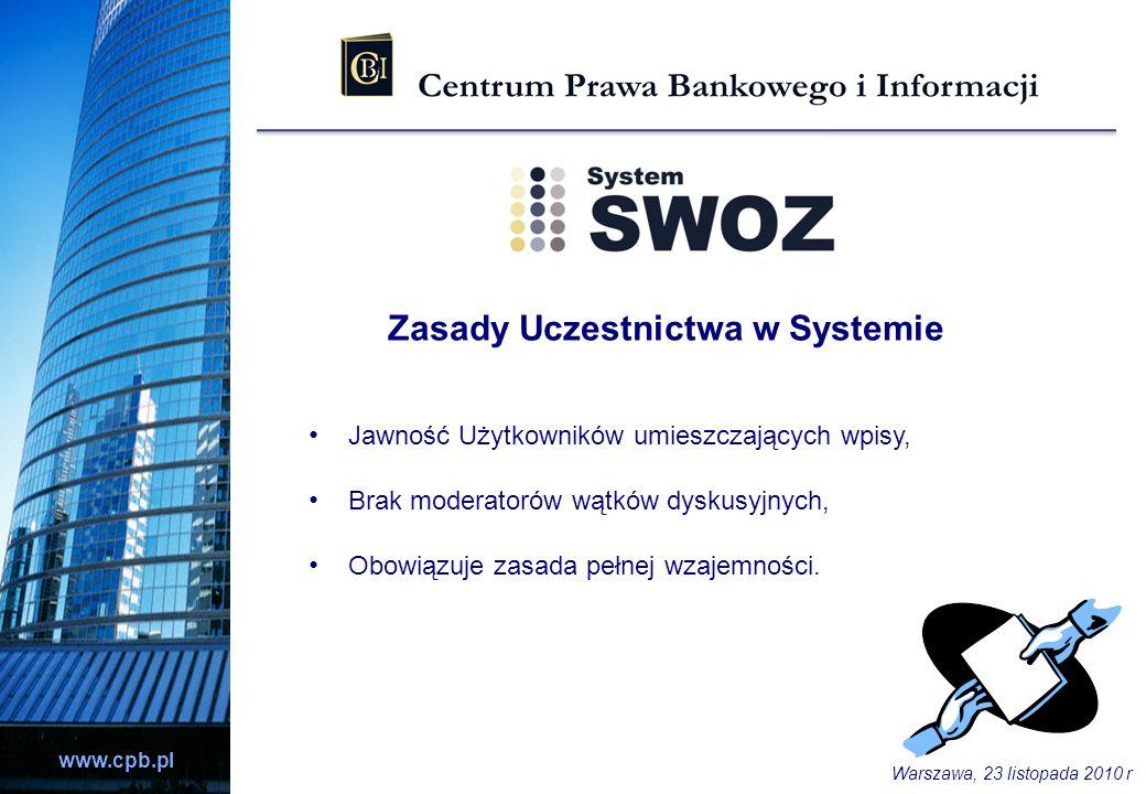 www.cpb.pl Zasady Uczestnictwa w Systemie Jawność Użytkowników umieszczających wpisy, Brak moderatorów wątków dyskusyjnych, Obowiązuje zasada pełnej w