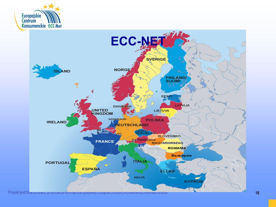 Projekt jest finansowany ze środków Komisji Europejskiej i Urzędu Ochrony Konkurencji i Konsumentów 16 ECC-NET