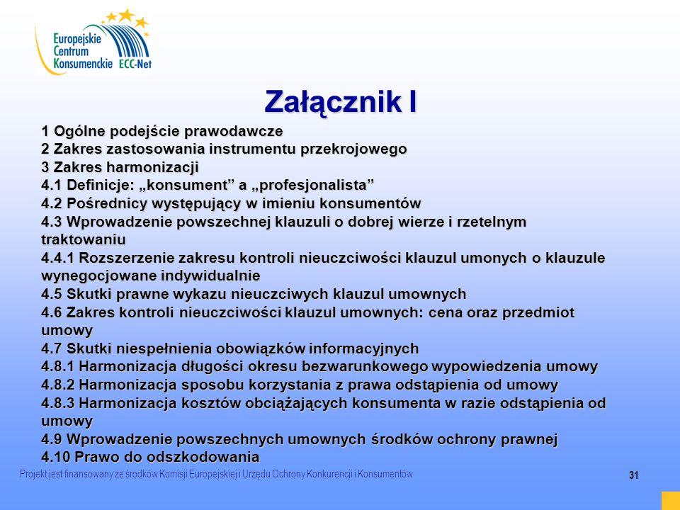 Projekt jest finansowany ze środków Komisji Europejskiej i Urzędu Ochrony Konkurencji i Konsumentów 31 Załącznik I 1 Ogólne podejście prawodawcze 2 Za