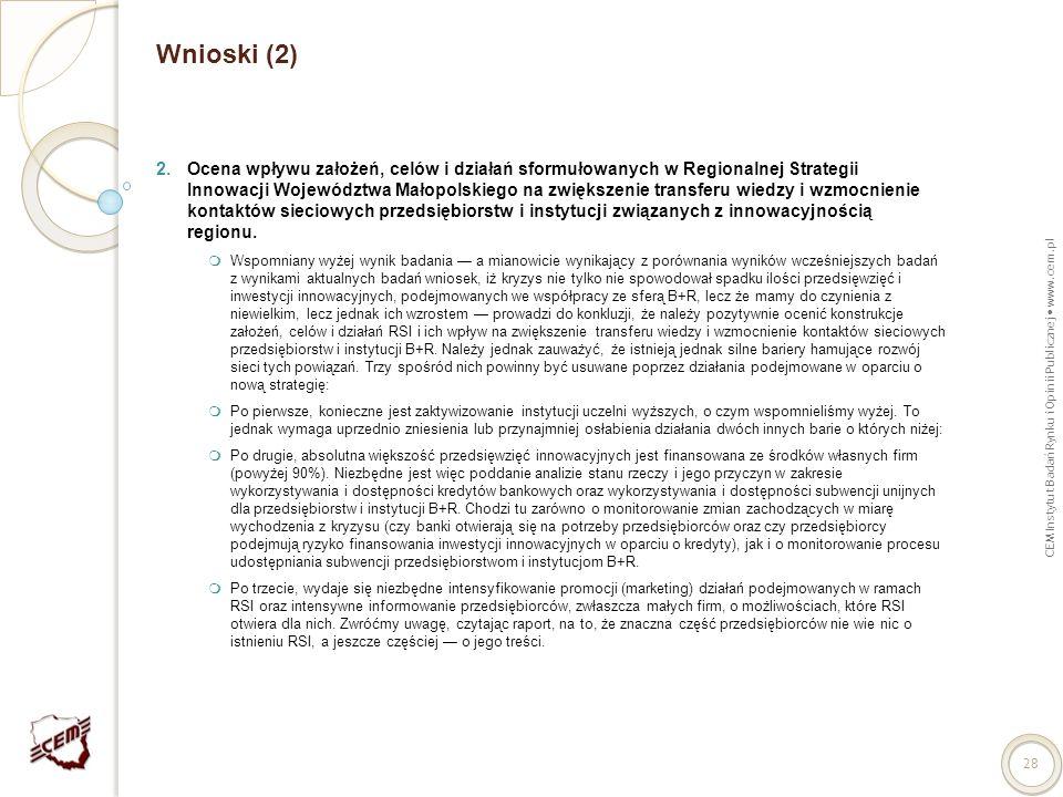 CEM Instytut Badań Rynku i Opinii Publicznej www.cem.pl 28 Wnioski (2) 2.Ocena wpływu założeń, celów i działań sformułowanych w Regionalnej Strategii