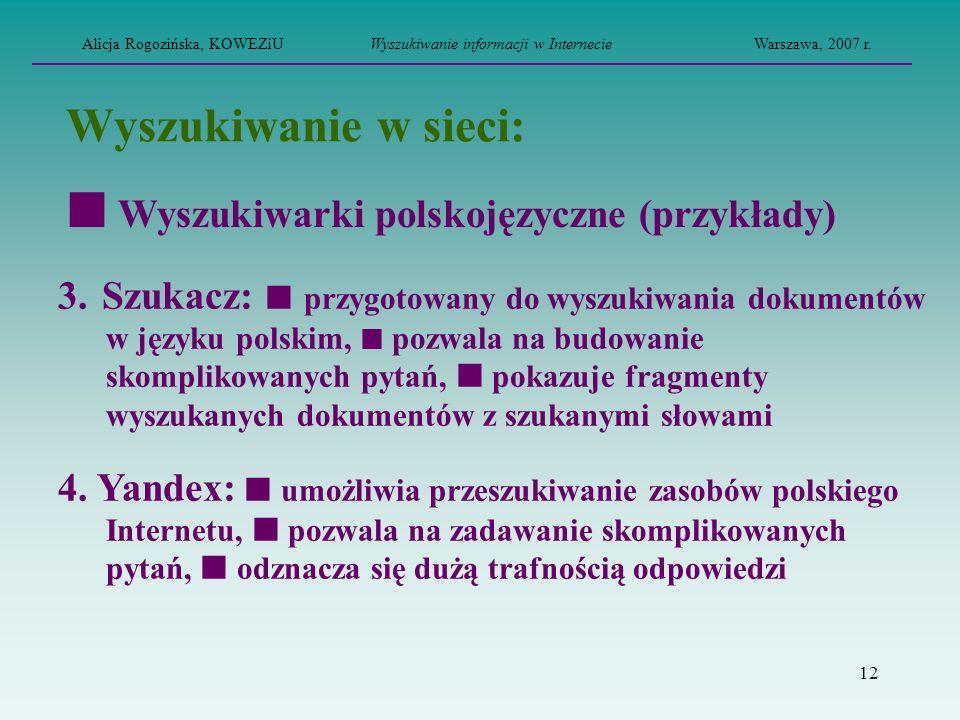 12 Wyszukiwanie w sieci: 3. Szukacz: przygotowany do wyszukiwania dokumentów w języku polskim, pozwala na budowanie skomplikowanych pytań, pokazuje fr