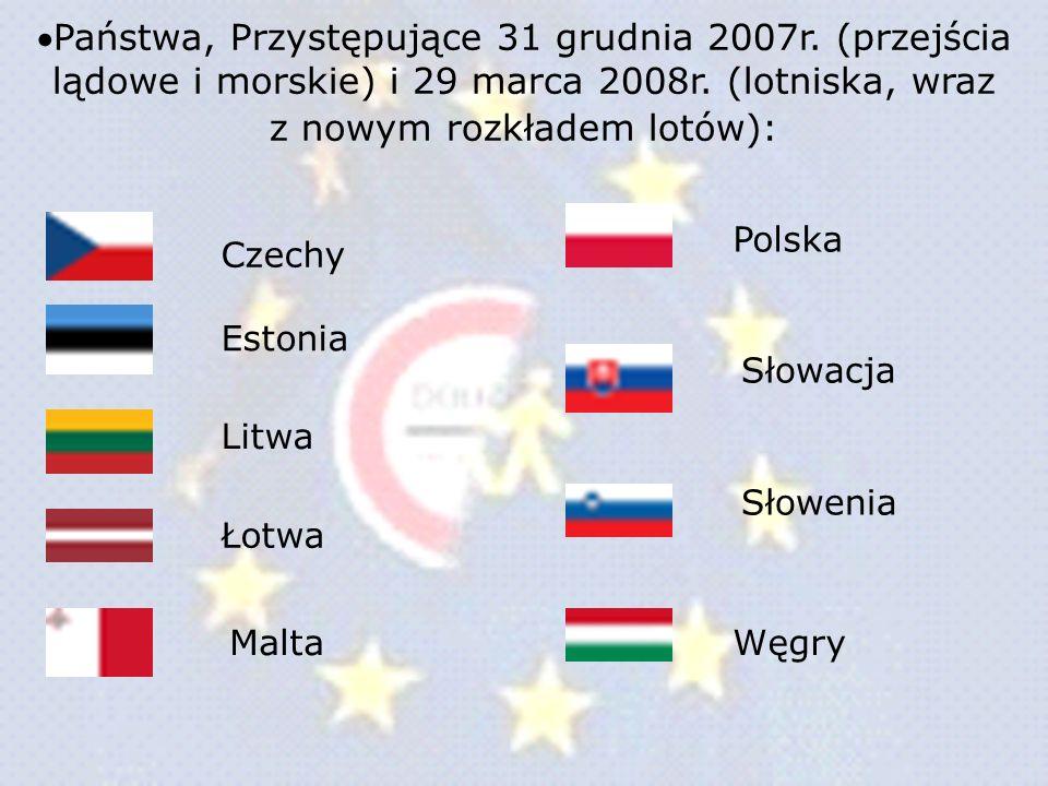 Państwa, Przystępujące 31 grudnia 2007r. (przejścia lądowe i morskie) i 29 marca 2008r. (lotniska, wraz z nowym rozkładem lotów): Czechy Estonia Litwa