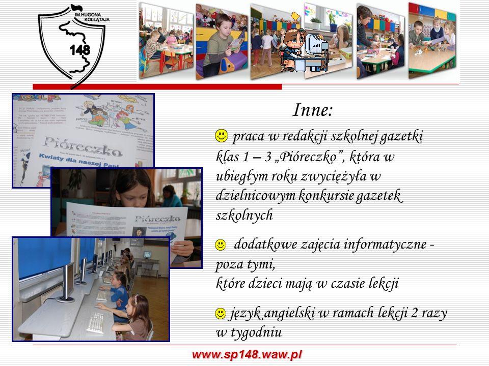www.sp148.waw.pl Inne: praca w redakcji szkolnej gazetki klas 1 – 3 Pióreczko, która w ubiegłym roku zwyciężyła w dzielnicowym konkursie gazetek szkol