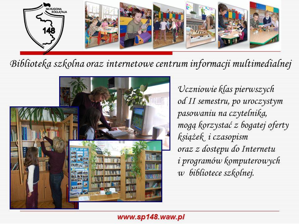 www.sp148.waw.pl Biblioteka szkolna oraz internetowe centrum informacji multimedialnej Uczniowie klas pierwszych od II semestru, po uroczystym pasowan
