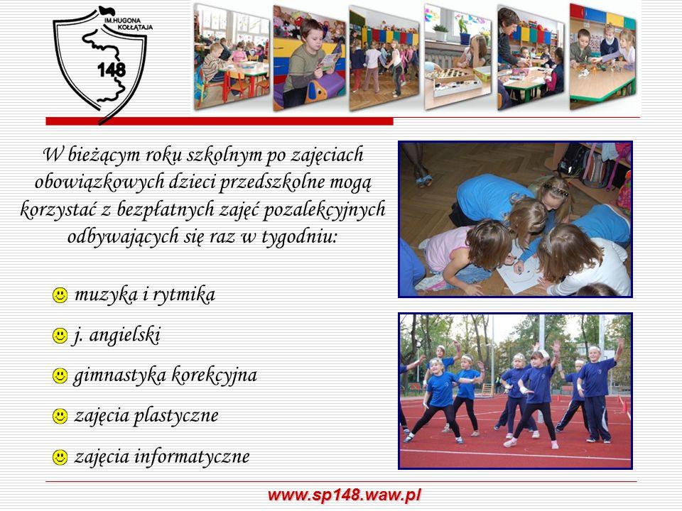 www.sp148.waw.pl muzyka i rytmika j. angielski W bieżącym roku szkolnym po zajęciach obowiązkowych dzieci przedszkolne mogą korzystać z bezpłatnych za