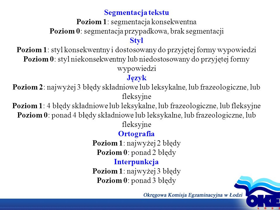 Segmentacja tekstu Poziom 1: segmentacja konsekwentna Poziom 0: segmentacja przypadkowa, brak segmentacji Styl Poziom 1: styl konsekwentny i dostosowa