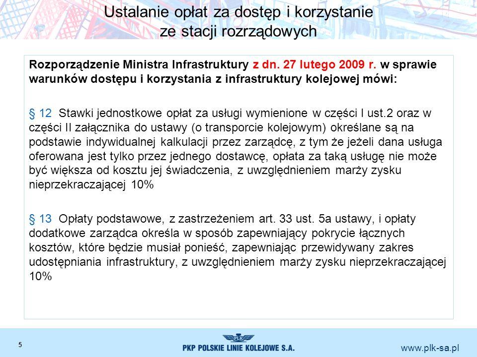 www.plk-sa.pl Ustalanie opłat za dostęp i korzystanie ze stacji rozrządowych Rozporządzenie Ministra Infrastruktury z dn. 27 lutego 2009 r. w sprawie