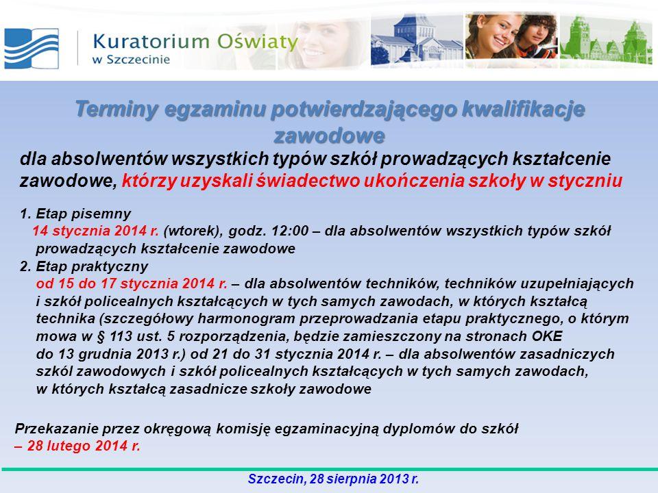 Szczecin, 28 sierpnia 2013 r. Terminy egzaminu potwierdzającego kwalifikacje zawodowe dla absolwentów wszystkich typów szkół prowadzących kształcenie