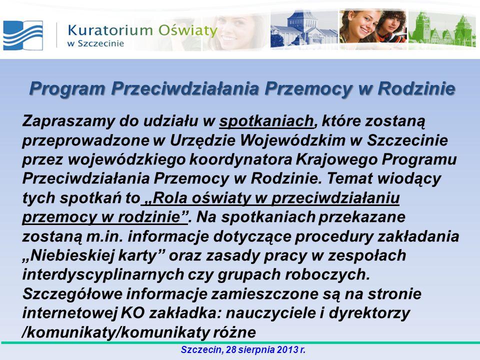 Szczecin, 28 sierpnia 2013 r. Zapraszamy do udziału w spotkaniach, które zostaną przeprowadzone w Urzędzie Wojewódzkim w Szczecinie przez wojewódzkieg