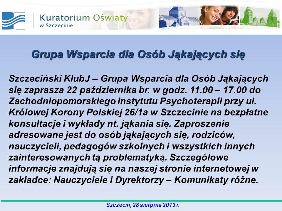 Szczecin, 28 sierpnia 2013 r. Szczeciński KlubJ – Grupa Wsparcia dla Osób Jąkających się zaprasza 22 października br. w godz. 11.00 – 17.00 do Zachodn