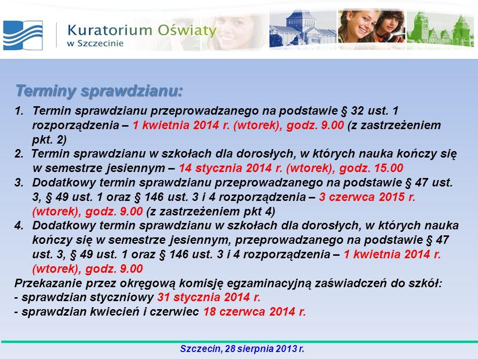 Terminy sprawdzianu: 1.Termin sprawdzianu przeprowadzanego na podstawie § 32 ust. 1 rozporządzenia – 1 kwietnia 2014 r. (wtorek), godz. 9.00 (z zastrz
