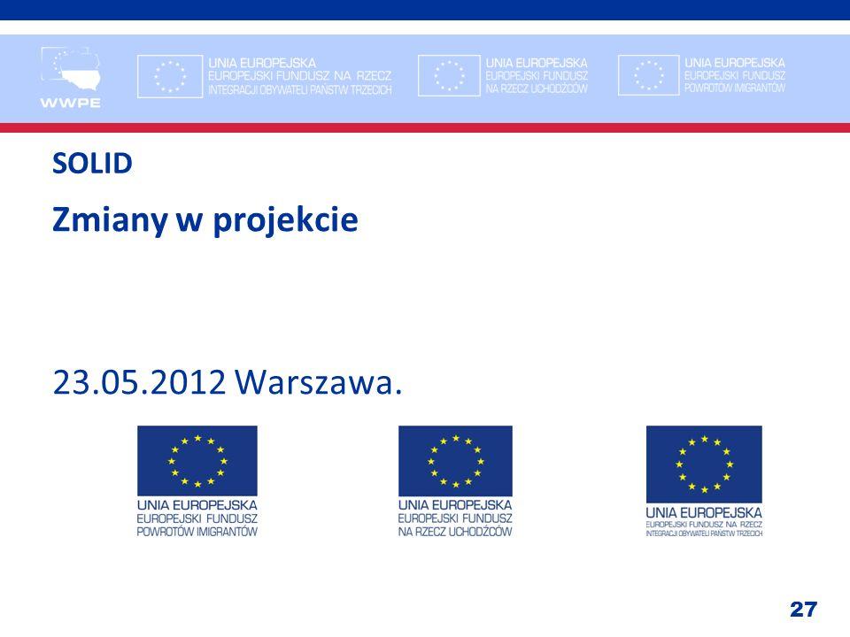 27 SOLID Zmiany w projekcie 23.05.2012 Warszawa.