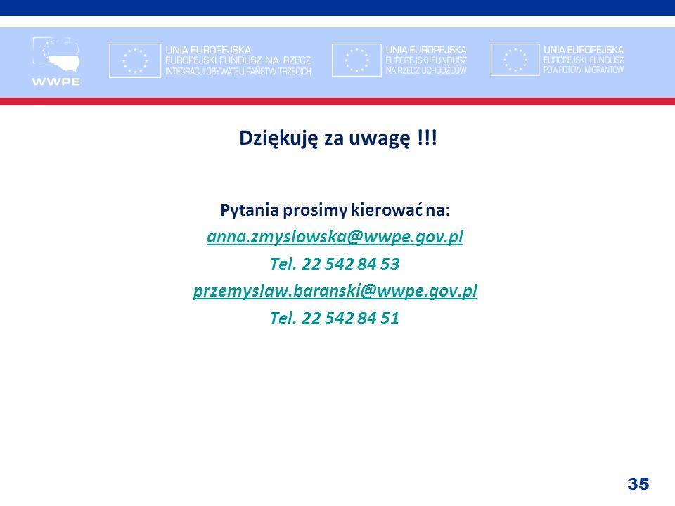 35 Dziękuję za uwagę !!! Pytania prosimy kierować na: anna.zmyslowska@wwpe.gov.pl Tel. 22 542 84 53 przemyslaw.baranski@wwpe.gov.pl Tel. 22 542 84 51