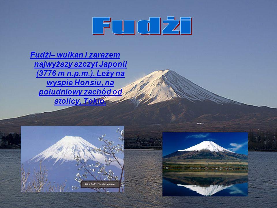 Fudżi– wulkan i zarazem najwyższy szczyt Japonii (3776 m n.p.m.). Leży na wyspie Honsiu, na południowy zachód od stolicy, Tokio.