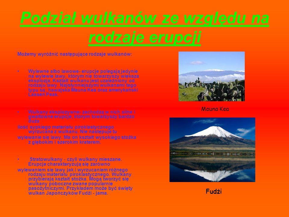 Podział wulkanów ze względu na rodzaje erupcji Możemy wyróżnić następujące rodzaje wulkanów: Wylewne albo lawowe- erupcje polegają jedynie na wylewie