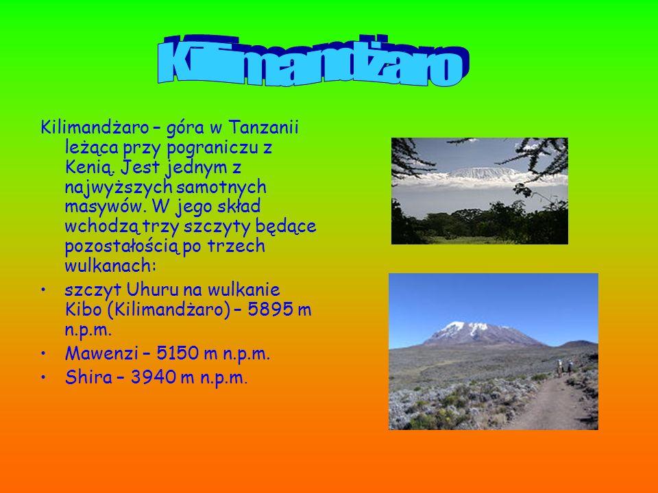 Kilimandżaro – góra w Tanzanii leżąca przy pograniczu z Kenią. Jest jednym z najwyższych samotnych masywów. W jego skład wchodzą trzy szczyty będące p