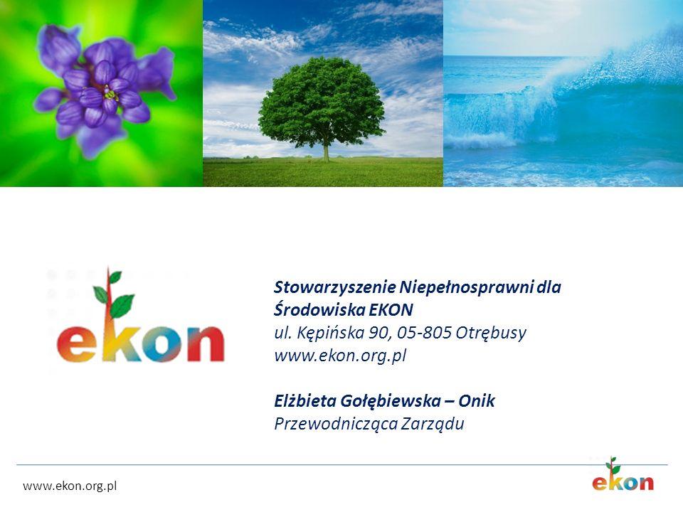 www.ekon.org.pl Stowarzyszenie Niepełnosprawni dla Środowiska EKON ul. Kępińska 90, 05-805 Otrębusy www.ekon.org.pl Elżbieta Gołębiewska – Onik Przewo