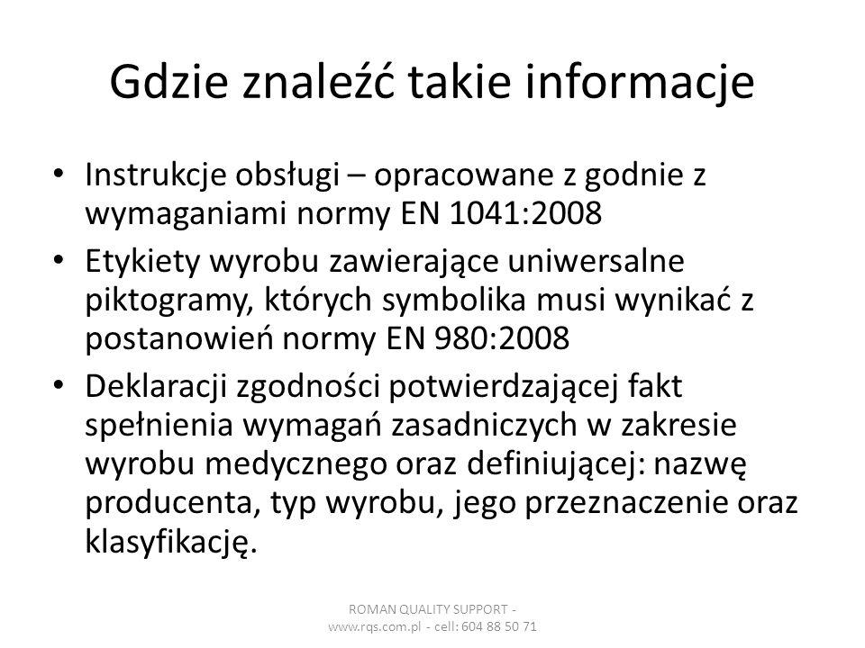 Gdzie znaleźć takie informacje Instrukcje obsługi – opracowane z godnie z wymaganiami normy EN 1041:2008 Etykiety wyrobu zawierające uniwersalne pikto