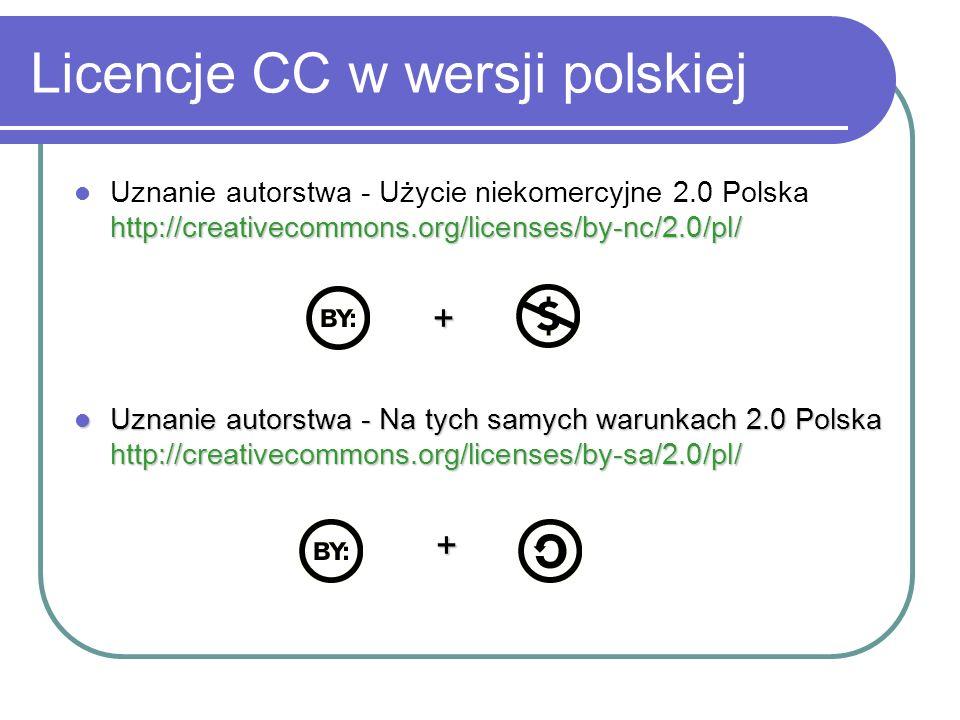 Licencje CC w wersji polskiej http://creativecommons.org/licenses/by-nc/2.0/pl/ Uznanie autorstwa - Użycie niekomercyjne 2.0 Polska http://creativecom