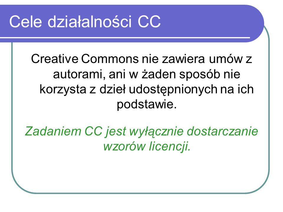 Cele działalności CC Creative Commons nie zawiera umów z autorami, ani w żaden sposób nie korzysta z dzieł udostępnionych na ich podstawie. Zadaniem C