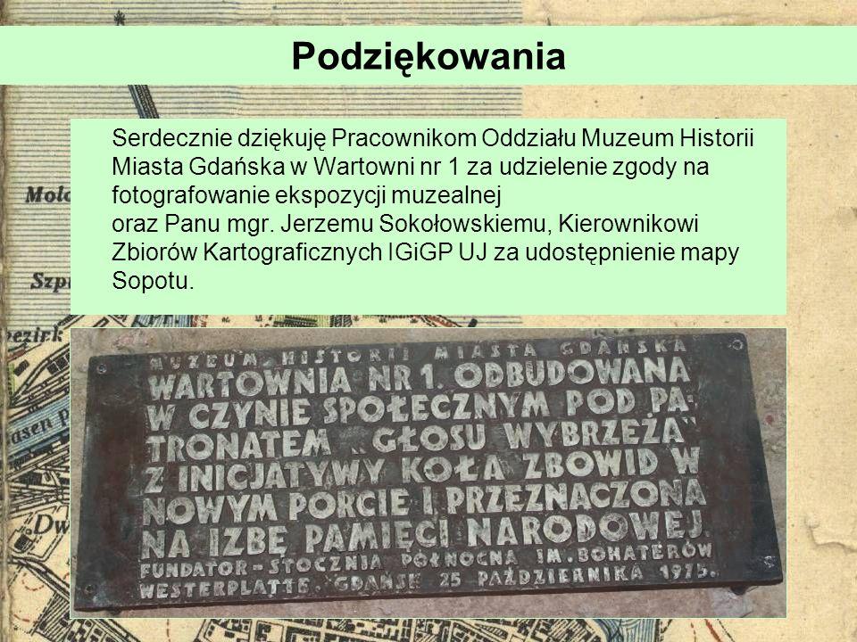 Podziękowania Serdecznie dziękuję Pracownikom Oddziału Muzeum Historii Miasta Gdańska w Wartowni nr 1 za udzielenie zgody na fotografowanie ekspozycji