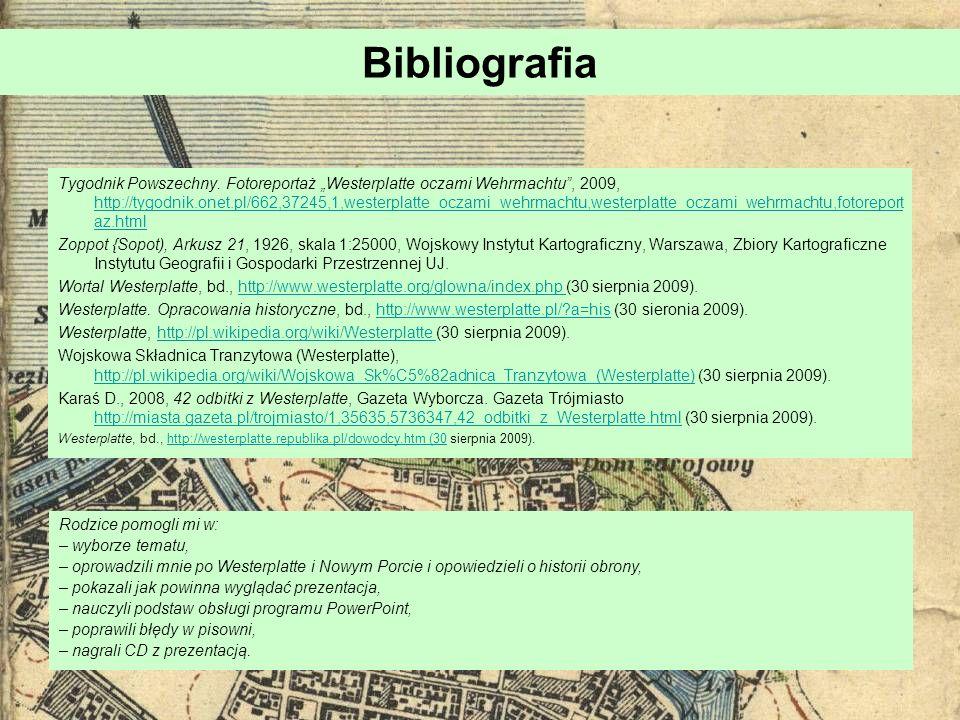 Bibliografia Tygodnik Powszechny. Fotoreportaż Westerplatte oczami Wehrmachtu, 2009, http://tygodnik.onet.pl/662,37245,1,westerplatte_oczami_wehrmacht