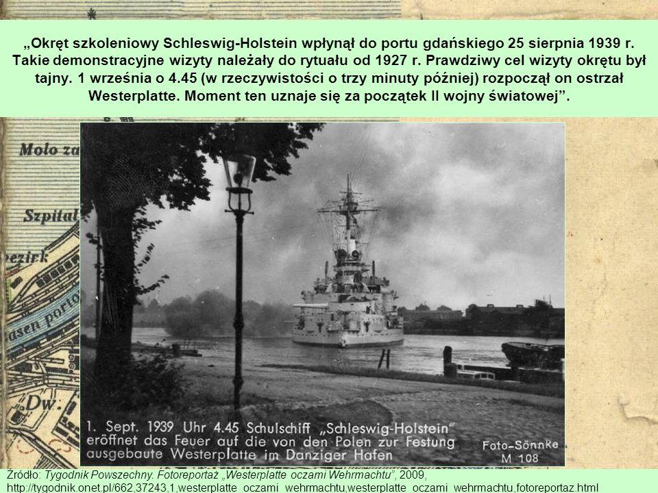 Okręt szkoleniowy Schleswig-Holstein wpłynął do portu gdańskiego 25 sierpnia 1939 r. Takie demonstracyjne wizyty należały do rytuału od 1927 r. Prawdz
