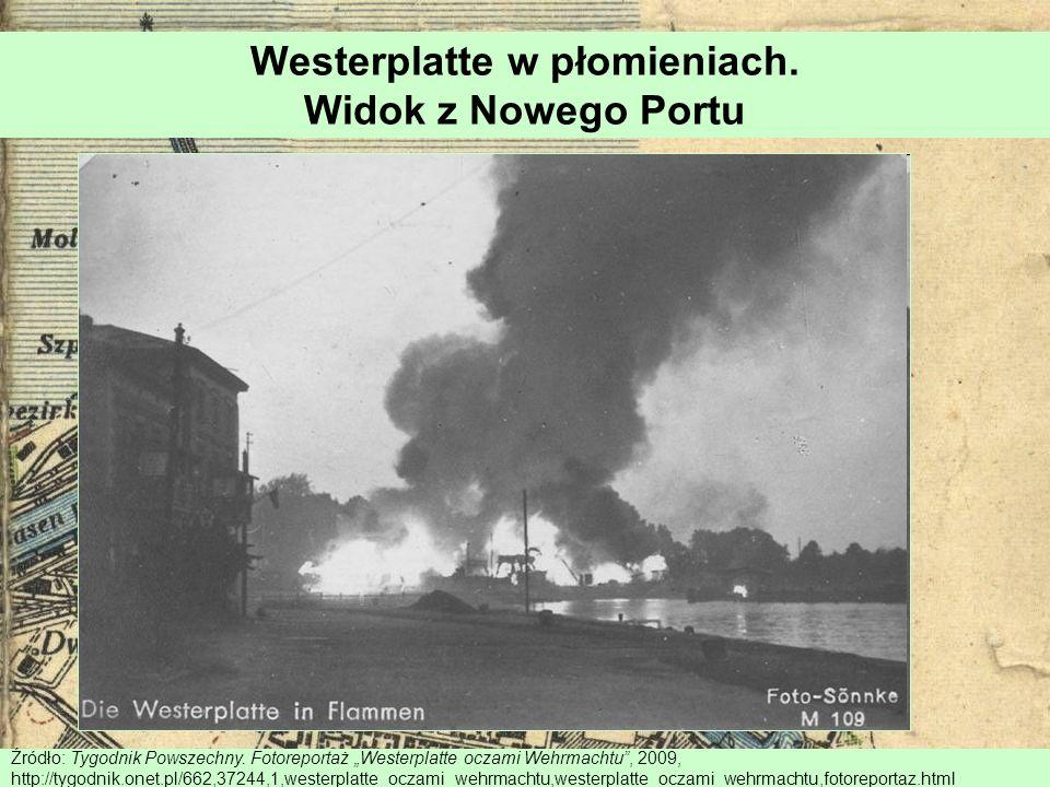 Westerplatte w płomieniach. Widok z Nowego Portu Źródło: Tygodnik Powszechny. Fotoreportaż Westerplatte oczami Wehrmachtu, 2009, http://tygodnik.onet.