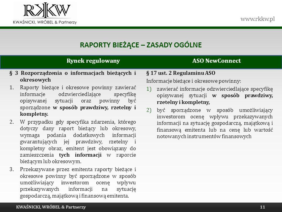 www.rkkw.pl RAPORTY BIEŻĄCE – ZASADY OGÓLNE § 3 Rozporządzenia o informacjach bieżących i okresowych 1. Raporty bieżące i okresowe powinny zawierać in