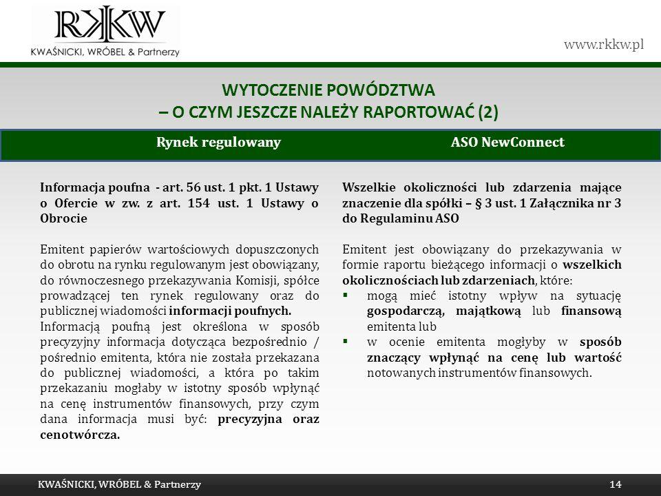 www.rkkw.pl WYTOCZENIE POWÓDZTWA – O CZYM JESZCZE NALEŻY RAPORTOWAĆ (2) Informacja poufna - art. 56 ust. 1 pkt. 1 Ustawy o Ofercie w zw. z art. 154 us