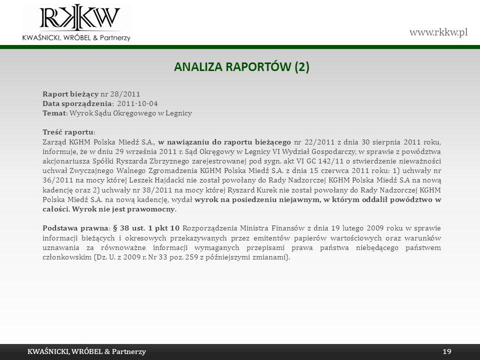 www.rkkw.pl ANALIZA RAPORTÓW (2) KWAŚNICKI, WRÓBEL & Partnerzy19 Raport bieżący nr 28/2011 Data sporządzenia: 2011-10-04 Temat: Wyrok Sądu Okręgowego