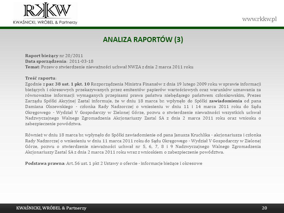 www.rkkw.pl ANALIZA RAPORTÓW (3) KWAŚNICKI, WRÓBEL & Partnerzy20 Raport bieżący nr 20/2011 Data sporządzenia: 2011-03-18 Temat: Pozew o stwierdzenie n