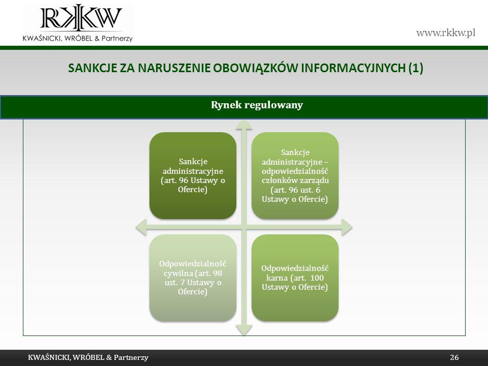 www.rkkw.pl SANKCJE ZA NARUSZENIE OBOWIĄZKÓW INFORMACYJNYCH (1) Sankcje administracyjne (art. 96 Ustawy o Ofercie) Sankcje administracyjne – odpowiedz