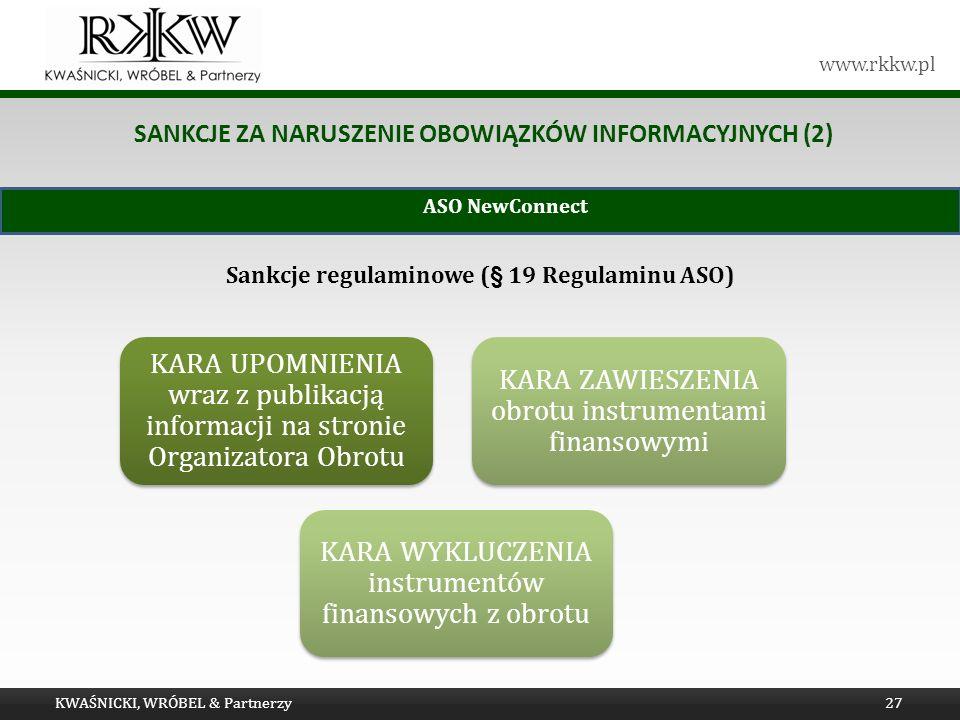 www.rkkw.pl SANKCJE ZA NARUSZENIE OBOWIĄZKÓW INFORMACYJNYCH (2) KARA UPOMNIENIA wraz z publikacją informacji na stronie Organizatora Obrotu KARA ZAWIE