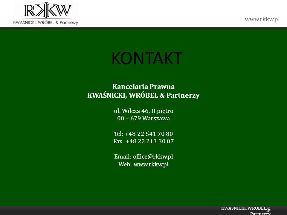 www.rkkw.pl ul. Wilcza 46, II piętro 00 – 679 Warszawa Tel: +48 22 541 70 80 Fax: +48 22 213 30 07 Email: office@rkkw.pl Web: www.rkkw.pl Kancelaria P
