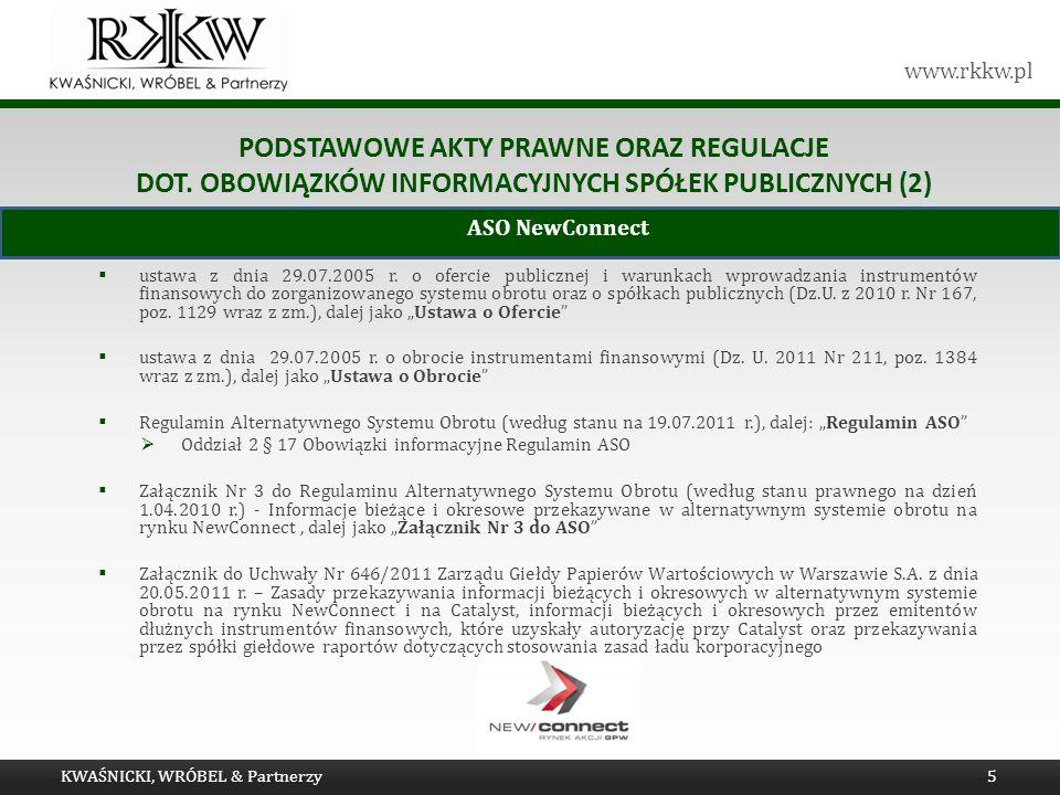 www.rkkw.pl PODSTAWOWE AKTY PRAWNE ORAZ REGULACJE DOT. OBOWIĄZKÓW INFORMACYJNYCH SPÓŁEK PUBLICZNYCH (2) ustawa z dnia 29.07.2005 r. o ofercie publiczn
