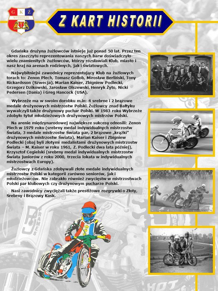 Gdańska drużyna żużlowców istnieje już ponad 50 lat. Przez ten okres zaszczytu reprezentowania naszych barw doświadczyło wielu znamienitych żużlowców,