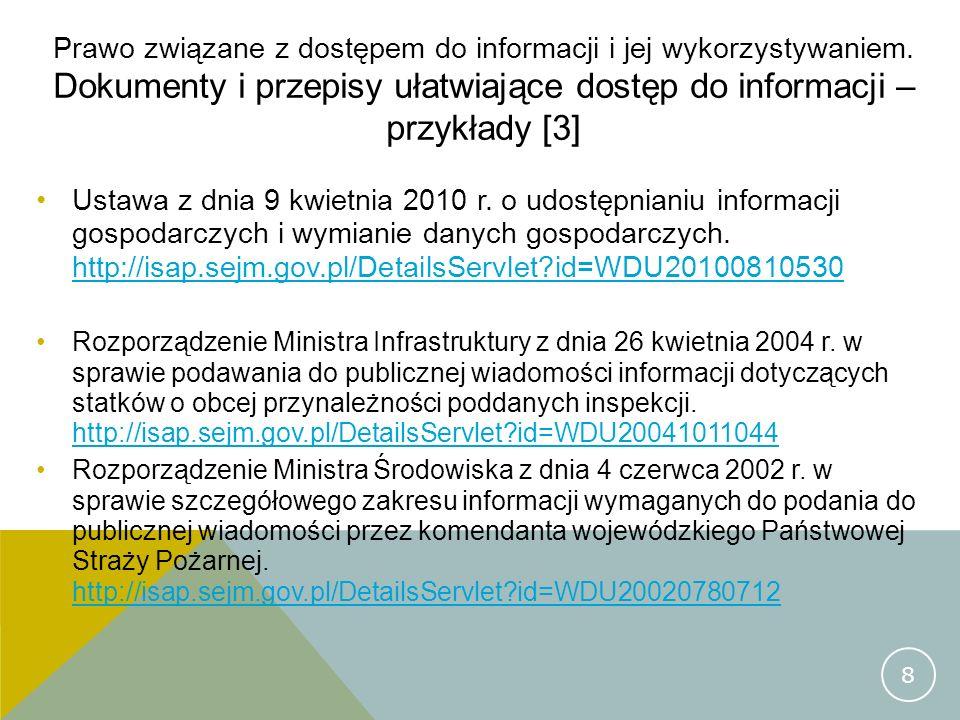 Prawo związane z dostępem do informacji i jej wykorzystywaniem. Dokumenty i przepisy ułatwiające dostęp do informacji – przykłady [3] Ustawa z dnia 9